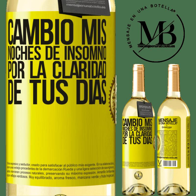 24,95 € Envío gratis | Vino Blanco Edición WHITE Cambio mis noches de insomnio por la claridad de tus días Etiqueta Amarilla. Etiqueta personalizable Vino joven Cosecha 2020 Verdejo