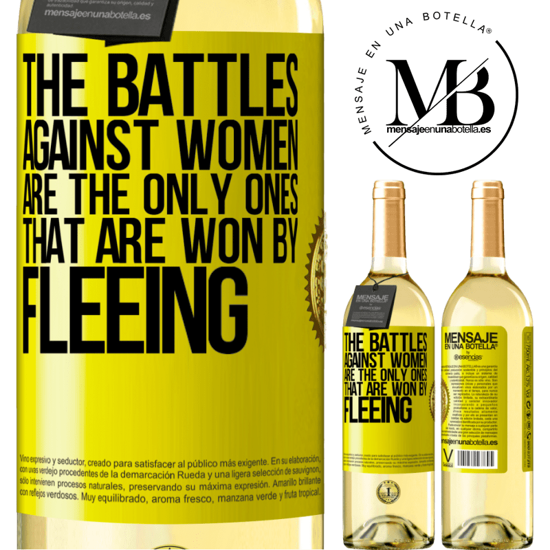 24,95 € Free Shipping   White Wine WHITE Edition The battles against women are the only ones that are won by fleeing Yellow Label. Customizable label Young wine Harvest 2020 Verdejo