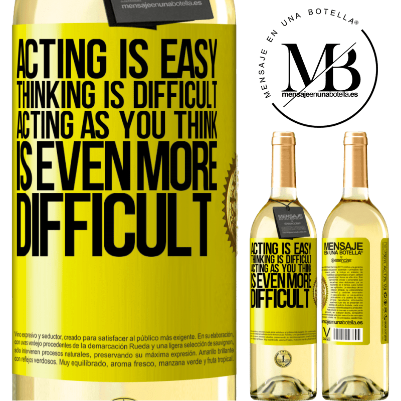 24,95 € Free Shipping | White Wine WHITE Edition Acting is easy, thinking is difficult. Acting as you think is even more difficult Yellow Label. Customizable label Young wine Harvest 2020 Verdejo