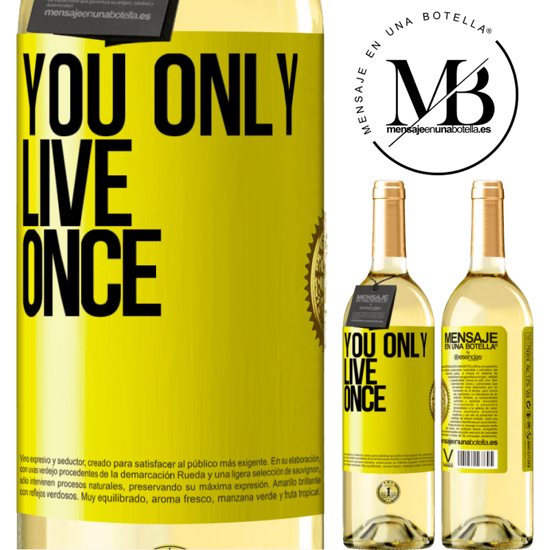 24,95 € Free Shipping   White Wine WHITE Edition You only live once Yellow Label. Customizable label Young wine Harvest 2020 Verdejo