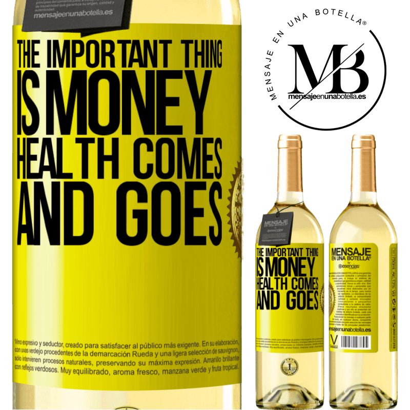 24,95 € Free Shipping | White Wine WHITE Edition The important thing is money, health comes and goes Yellow Label. Customizable label Young wine Harvest 2020 Verdejo