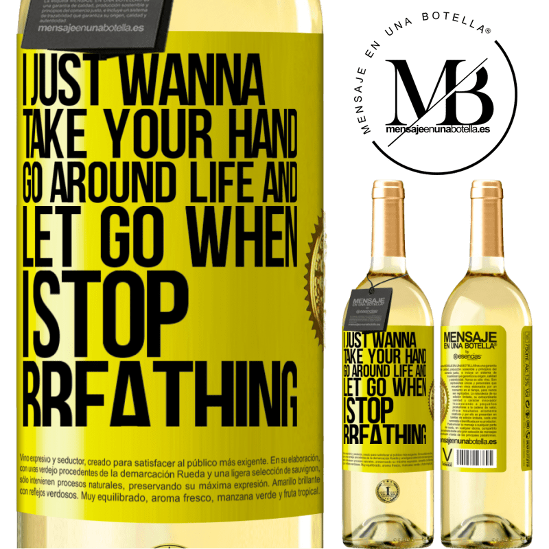 24,95 € Free Shipping   White Wine WHITE Edition I just wanna take your hand, go around life and let go when I stop breathing Yellow Label. Customizable label Young wine Harvest 2020 Verdejo