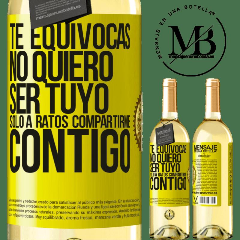 24,95 € Envío gratis | Vino Blanco Edición WHITE Te equivocas. No quiero ser tuyo. Sólo a ratos compartirme contigo Etiqueta Amarilla. Etiqueta personalizable Vino joven Cosecha 2020 Verdejo