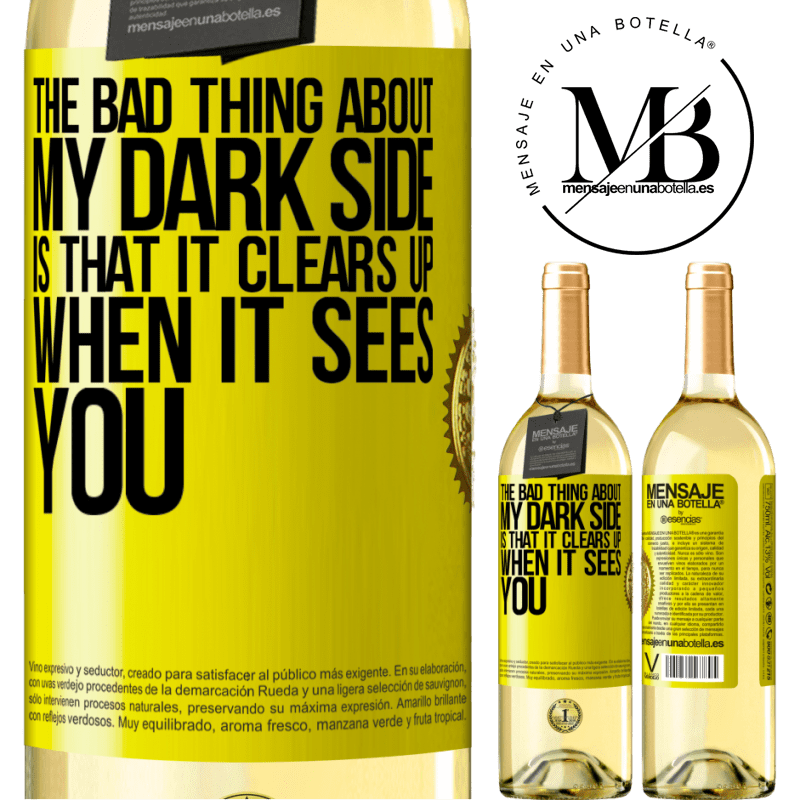 24,95 € Free Shipping | White Wine WHITE Edition The bad thing about my dark side is that it clears up when it sees you Yellow Label. Customizable label Young wine Harvest 2020 Verdejo