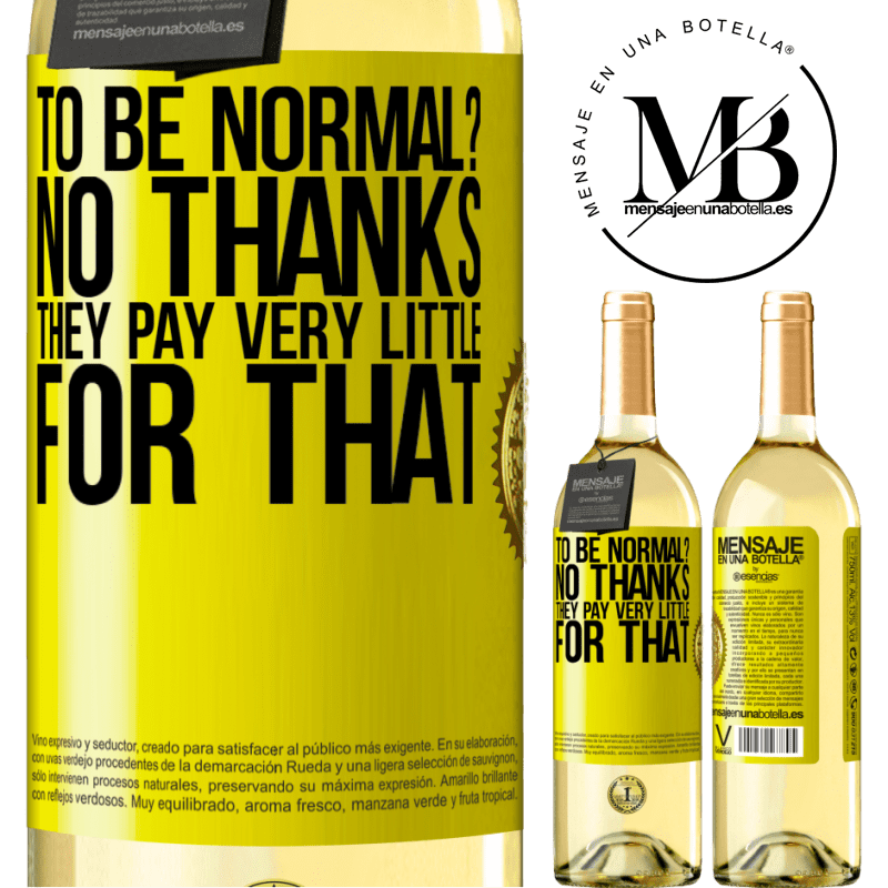 24,95 € Free Shipping   White Wine WHITE Edition to be normal? No thanks. They pay very little for that Yellow Label. Customizable label Young wine Harvest 2020 Verdejo