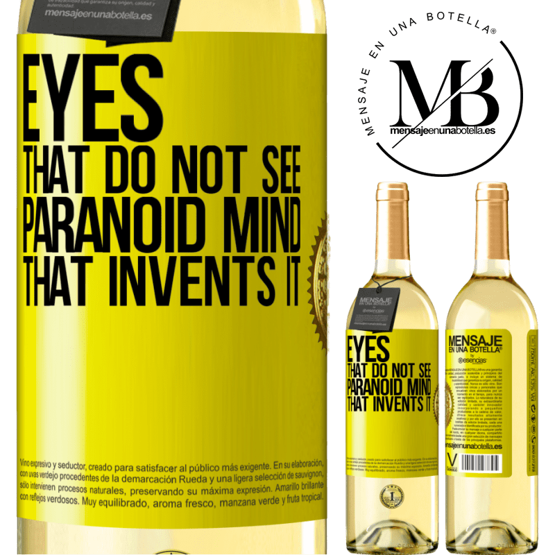 24,95 € Free Shipping | White Wine WHITE Edition Eyes that do not see, paranoid mind that invents it Yellow Label. Customizable label Young wine Harvest 2020 Verdejo