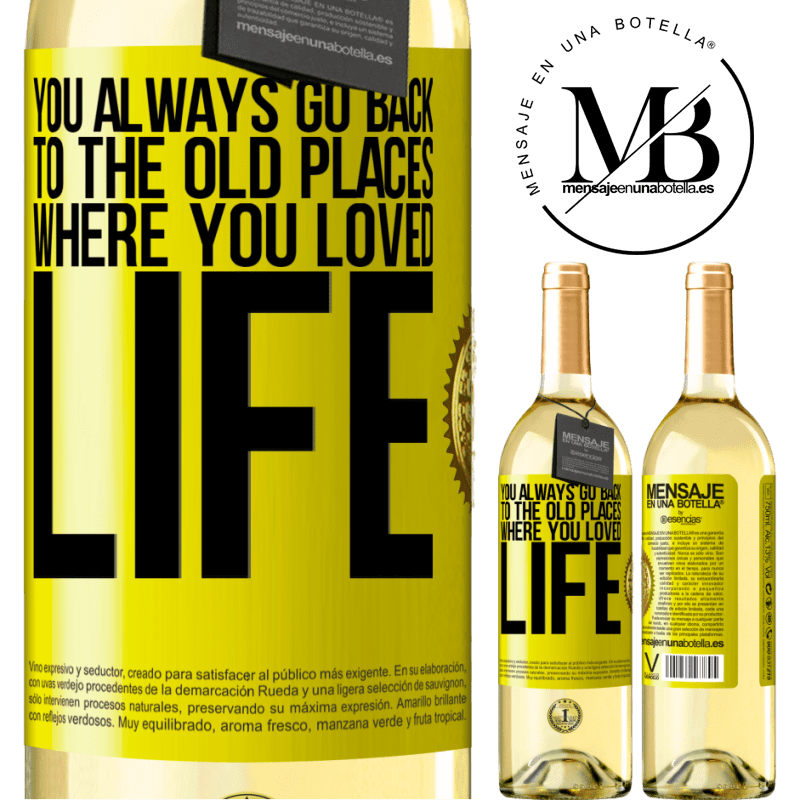 24,95 € Free Shipping | White Wine WHITE Edition You always go back to the old places where you loved life Yellow Label. Customizable label Young wine Harvest 2020 Verdejo