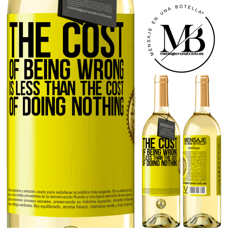 24,95 € Free Shipping | White Wine WHITE Edition The cost of being wrong is less than the cost of doing nothing Yellow Label. Customizable label Young wine Harvest 2020 Verdejo