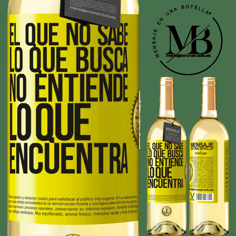 24,95 € Envío gratis | Vino Blanco Edición WHITE El que no sabe lo que busca, no entiende lo que encuentra Etiqueta Amarilla. Etiqueta personalizable Vino joven Cosecha 2020 Verdejo