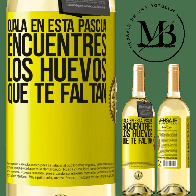 24,95 € Envío gratis   Vino Blanco Edición WHITE Ojalá en esta Pascua encuentres los huevos que te faltan Etiqueta Amarilla. Etiqueta personalizable Vino joven Cosecha 2020 Verdejo