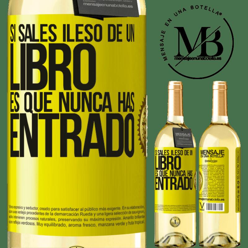 24,95 € Envío gratis | Vino Blanco Edición WHITE Si sales ileso de un libro es que nunca has entrado Etiqueta Amarilla. Etiqueta personalizable Vino joven Cosecha 2020 Verdejo