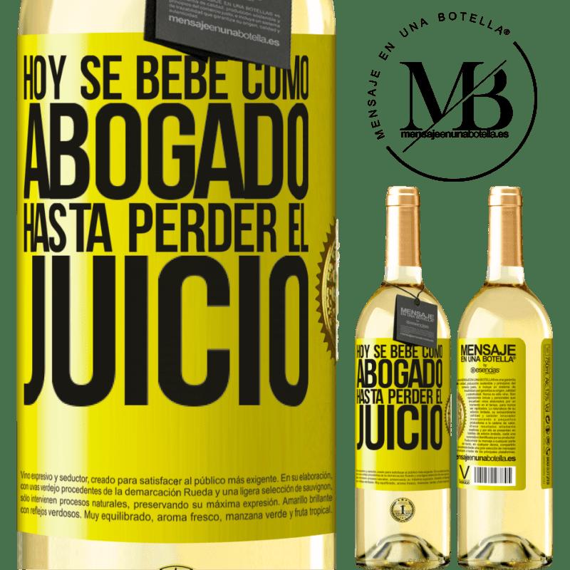24,95 € Envío gratis   Vino Blanco Edición WHITE Hoy se bebe como abogado. Hasta perder el juicio Etiqueta Amarilla. Etiqueta personalizable Vino joven Cosecha 2020 Verdejo
