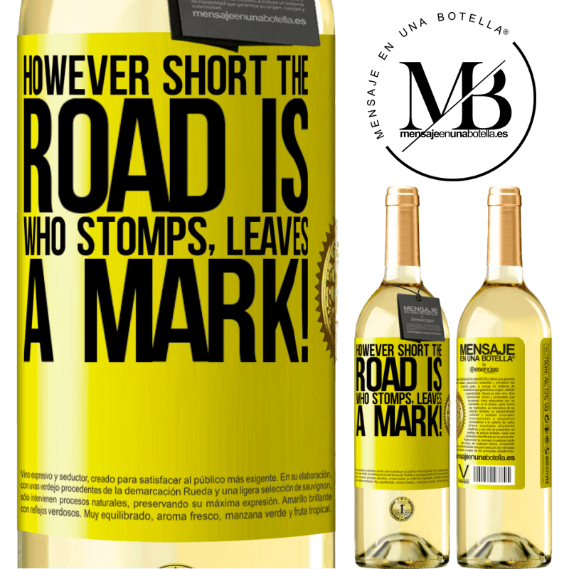 24,95 € Free Shipping   White Wine WHITE Edition However short the road is. Who stomps, leaves a mark! Yellow Label. Customizable label Young wine Harvest 2020 Verdejo