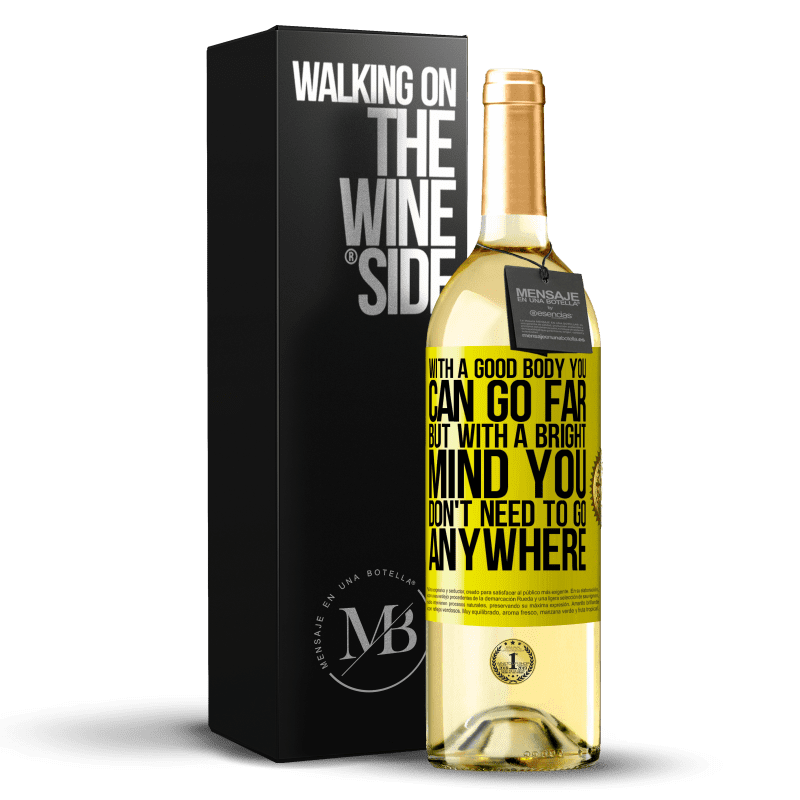 24,95 € Free Shipping   White Wine WHITE Edition With a good body you can go far, but with a bright mind you don't need to go anywhere Yellow Label. Customizable label Young wine Harvest 2020 Verdejo