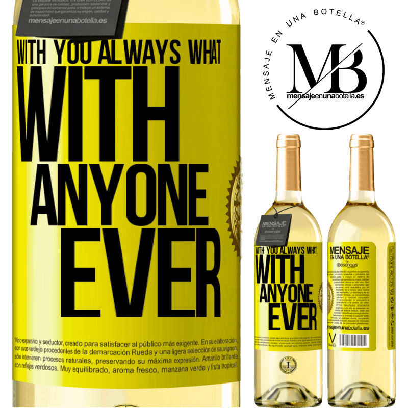 24,95 € Free Shipping | White Wine WHITE Edition With you always what with anyone ever Yellow Label. Customizable label Young wine Harvest 2020 Verdejo