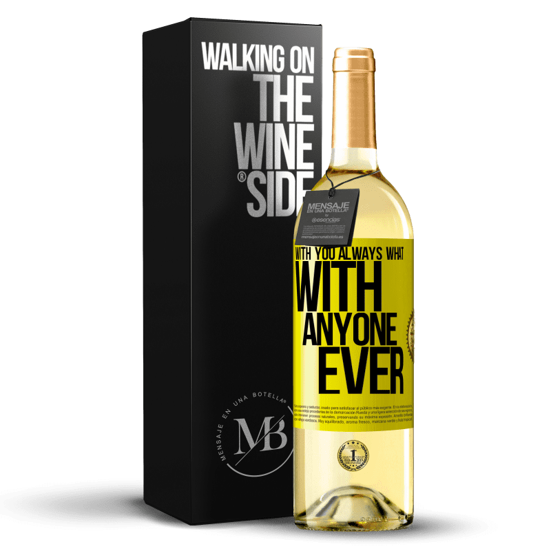 24,95 € Free Shipping   White Wine WHITE Edition With you always what with anyone ever Yellow Label. Customizable label Young wine Harvest 2020 Verdejo