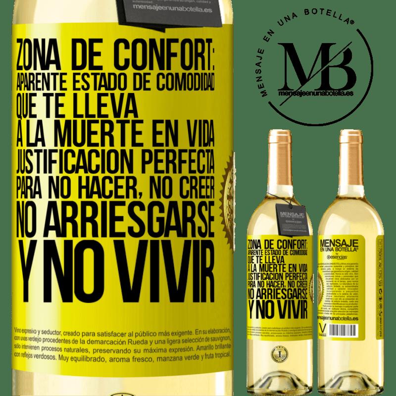 24,95 € Envío gratis | Vino Blanco Edición WHITE Zona de confort: Aparente estado de comodidad que te lleva a la muerte en vida. Justificación perfecta para no hacer, no Etiqueta Amarilla. Etiqueta personalizable Vino joven Cosecha 2020 Verdejo