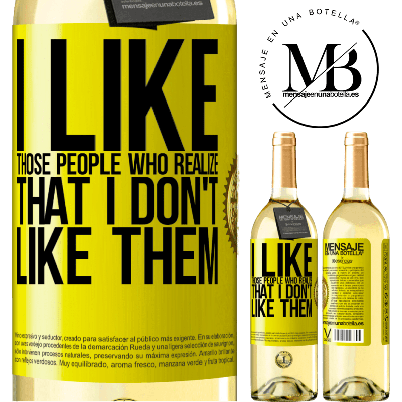 24,95 € Free Shipping | White Wine WHITE Edition I like those people who realize that I like them Yellow Label. Customizable label Young wine Harvest 2020 Verdejo