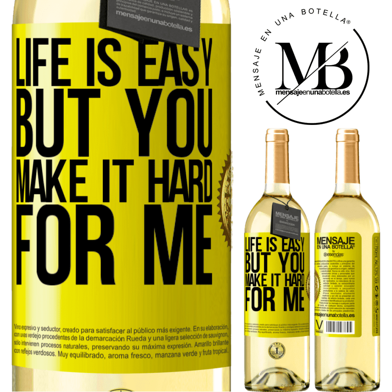 24,95 € Free Shipping | White Wine WHITE Edition Life is easy, but you make it hard for me Yellow Label. Customizable label Young wine Harvest 2020 Verdejo