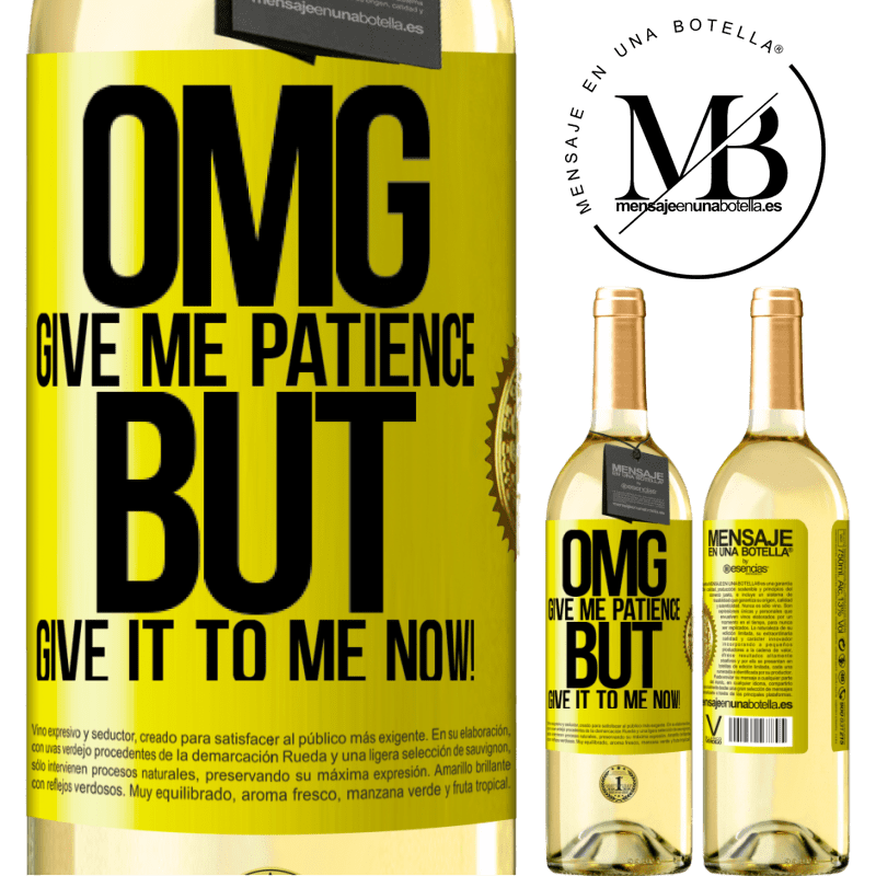 24,95 € Free Shipping   White Wine WHITE Edition my God, give me patience ... But give it to me NOW! Yellow Label. Customizable label Young wine Harvest 2020 Verdejo