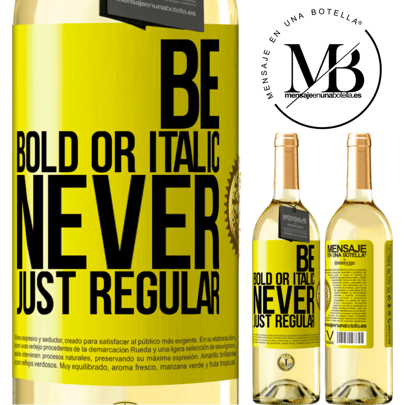 24,95 € Free Shipping | White Wine WHITE Edition Be bold or italic, never just regular Yellow Label. Customizable label Young wine Harvest 2020 Verdejo