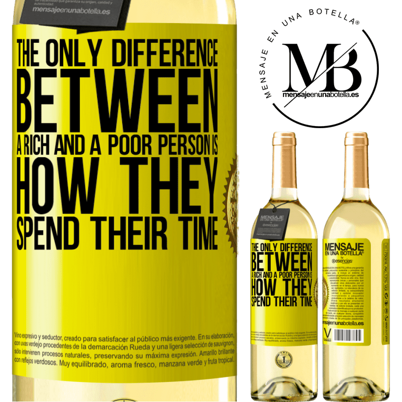 24,95 € Free Shipping   White Wine WHITE Edition The only difference between a rich and a poor person is how they spend their time Yellow Label. Customizable label Young wine Harvest 2020 Verdejo