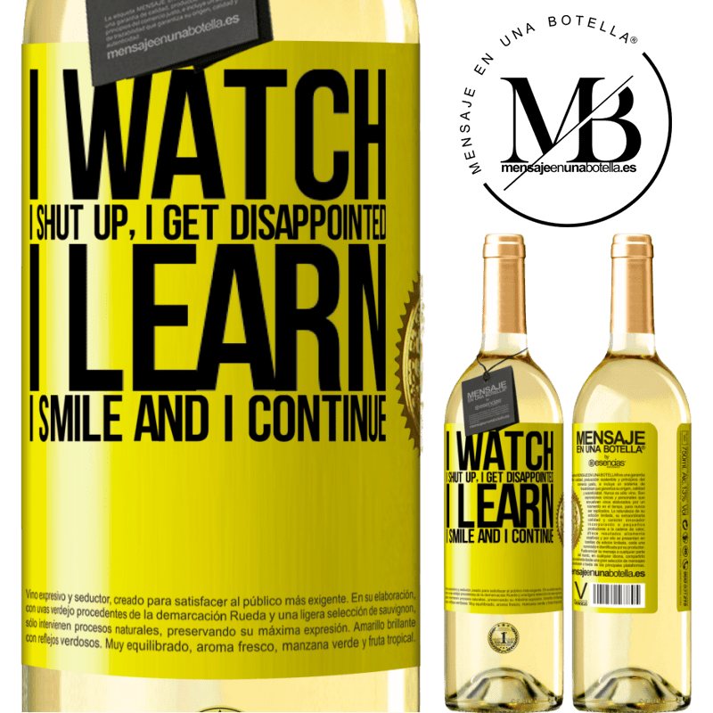 24,95 € Free Shipping | White Wine WHITE Edition I watch, I shut up, I get disappointed, I learn, I smile and I continue Yellow Label. Customizable label Young wine Harvest 2020 Verdejo
