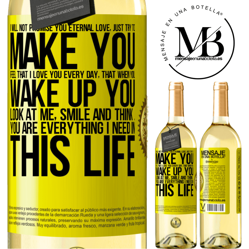 24,95 € Free Shipping | White Wine WHITE Edition I will not promise you eternal love, just try to make you feel that I love you every day, that when you wake up you look at Yellow Label. Customizable label Young wine Harvest 2020 Verdejo