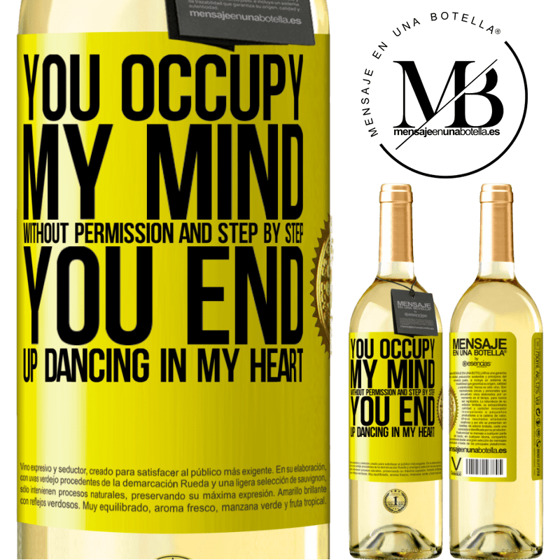 24,95 € Free Shipping | White Wine WHITE Edition You occupy my mind without permission and step by step, you end up dancing in my heart Yellow Label. Customizable label Young wine Harvest 2020 Verdejo