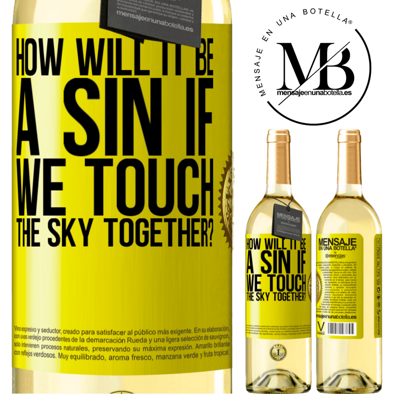 24,95 € Free Shipping | White Wine WHITE Edition How will it be a sin if we touch the sky together? Yellow Label. Customizable label Young wine Harvest 2020 Verdejo
