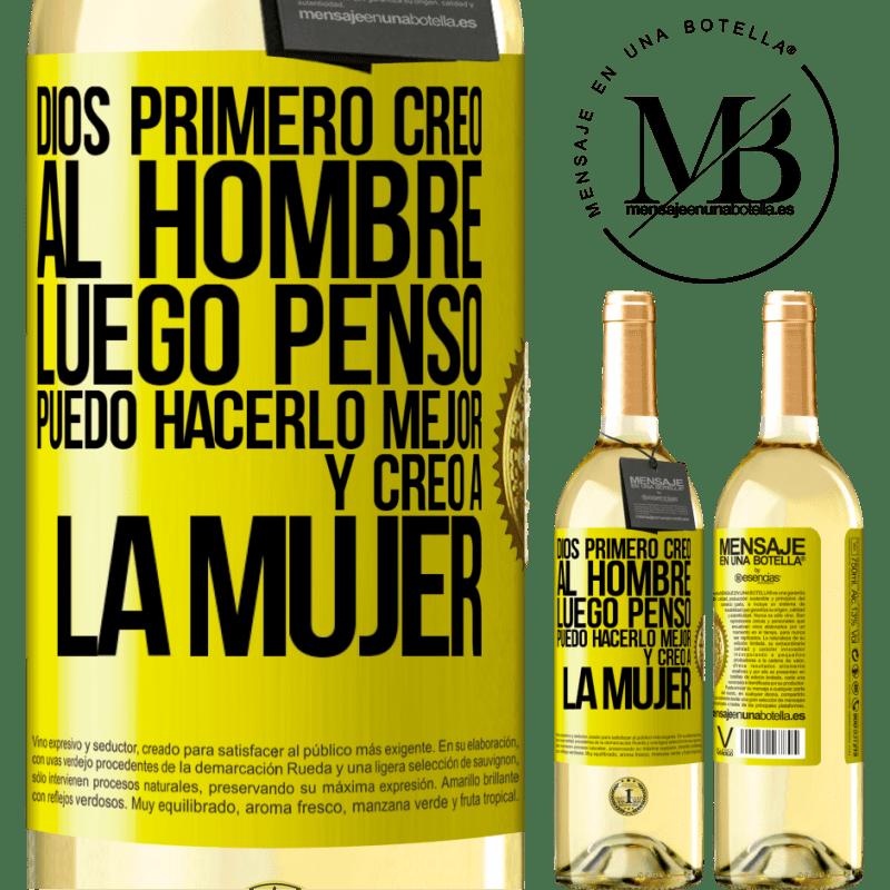 24,95 € Envío gratis   Vino Blanco Edición WHITE Dios primero creó al hombre. Luego pensó Puedo hacerlo mejor, y creó a la mujer Etiqueta Amarilla. Etiqueta personalizable Vino joven Cosecha 2020 Verdejo
