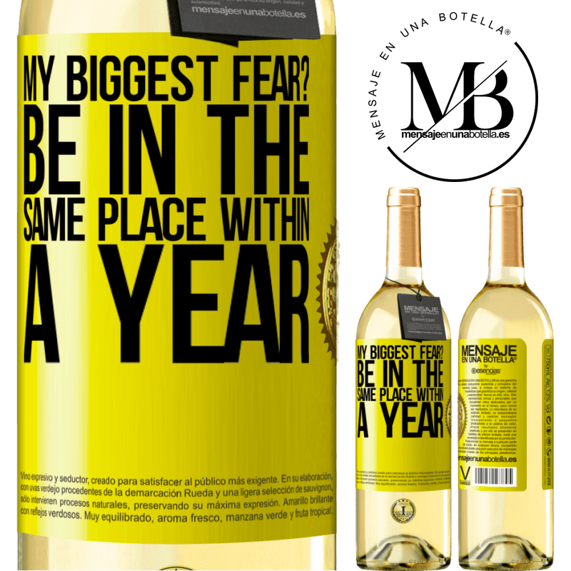 24,95 € Free Shipping   White Wine WHITE Edition my biggest fear? Be in the same place within a year Yellow Label. Customizable label Young wine Harvest 2020 Verdejo