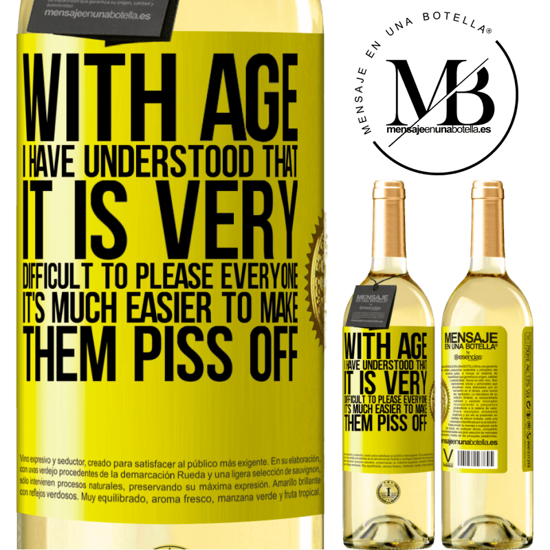 24,95 € Free Shipping | White Wine WHITE Edition With age I have understood that it is very difficult to please everyone. It's much easier to make them piss off Yellow Label. Customizable label Young wine Harvest 2020 Verdejo