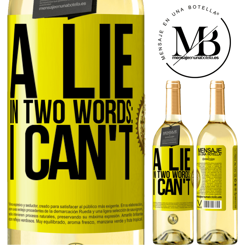 24,95 € Free Shipping | White Wine WHITE Edition A lie in two words: I can't Yellow Label. Customizable label Young wine Harvest 2020 Verdejo