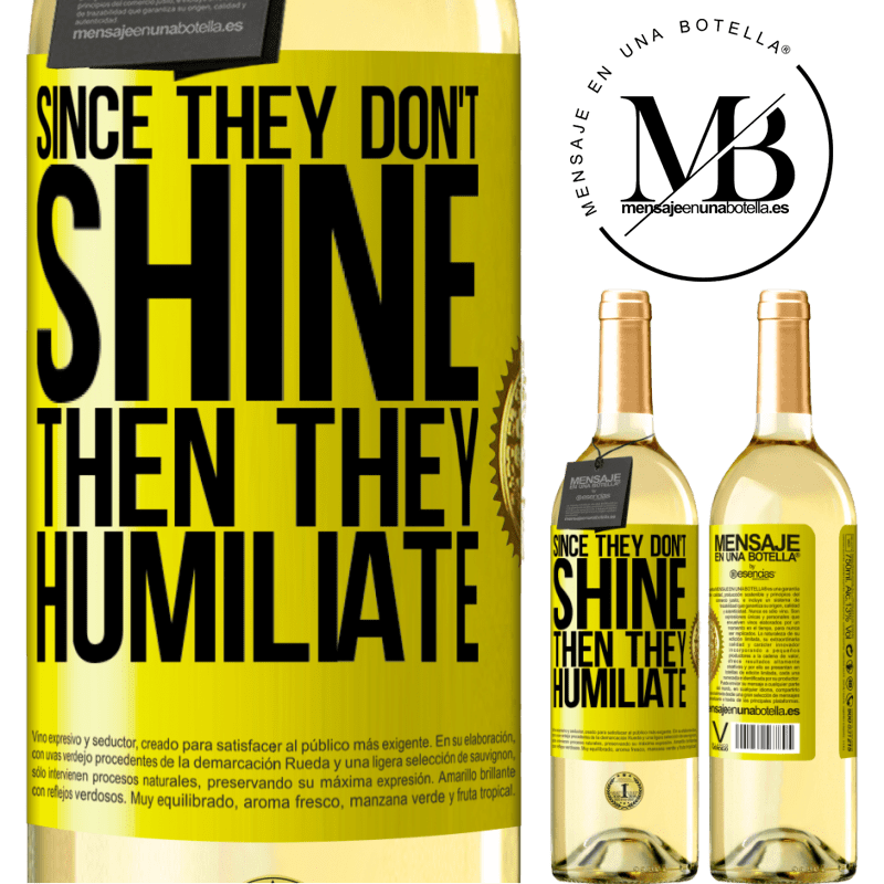 24,95 € Free Shipping | White Wine WHITE Edition Since they don't shine, then they humiliate Yellow Label. Customizable label Young wine Harvest 2020 Verdejo