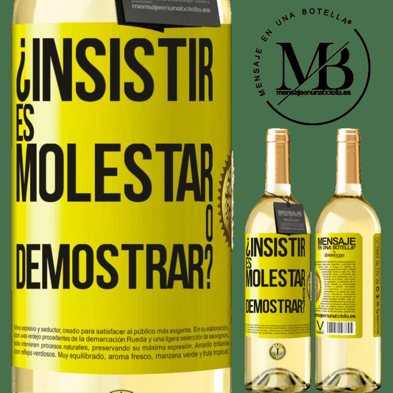 24,95 € Envío gratis   Vino Blanco Edición WHITE ¿Insistir es molestar o demostrar? Etiqueta Amarilla. Etiqueta personalizable Vino joven Cosecha 2020 Verdejo