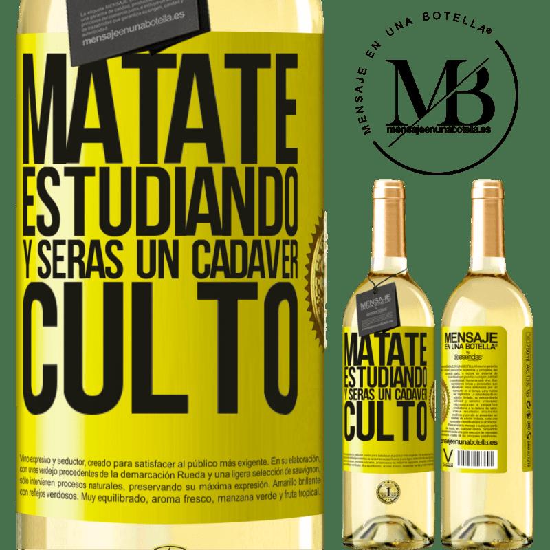 24,95 € Envío gratis | Vino Blanco Edición WHITE Mátate estudiando y serás un cadáver culto Etiqueta Amarilla. Etiqueta personalizable Vino joven Cosecha 2020 Verdejo