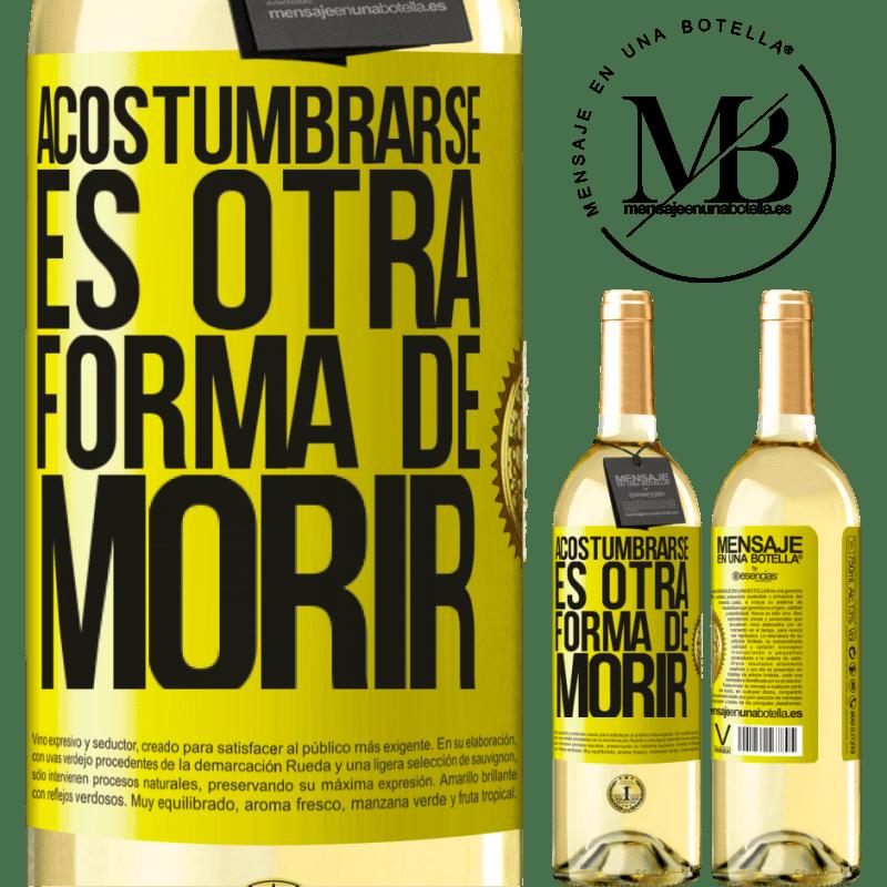 24,95 € Envoi gratuit | Vin blanc Édition WHITE S'y habituer est une autre façon de mourir Étiquette Jaune. Étiquette personnalisable Vin jeune Récolte 2020 Verdejo