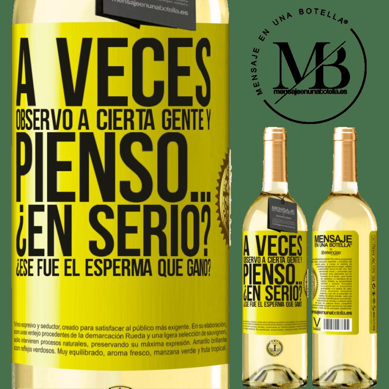 24,95 € Envoi gratuit   Vin blanc Édition WHITE Parfois, je regarde certaines personnes et je pense ... Vraiment? C'est le sperme qui a gagné? Étiquette Jaune. Étiquette personnalisable Vin jeune Récolte 2020 Verdejo
