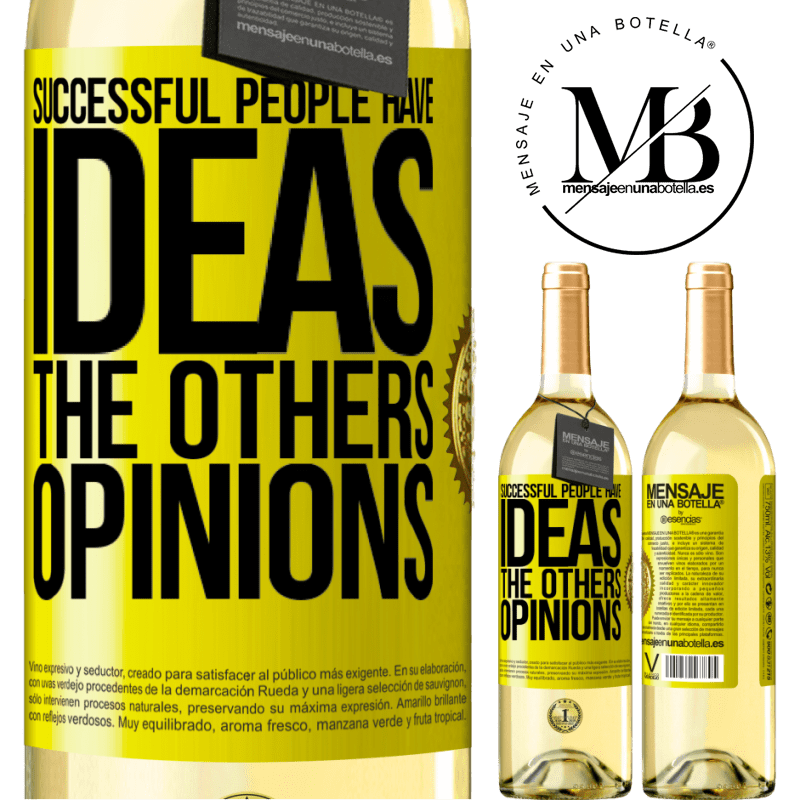 24,95 € Free Shipping | White Wine WHITE Edition Successful people have ideas. The others ... opinions Yellow Label. Customizable label Young wine Harvest 2020 Verdejo