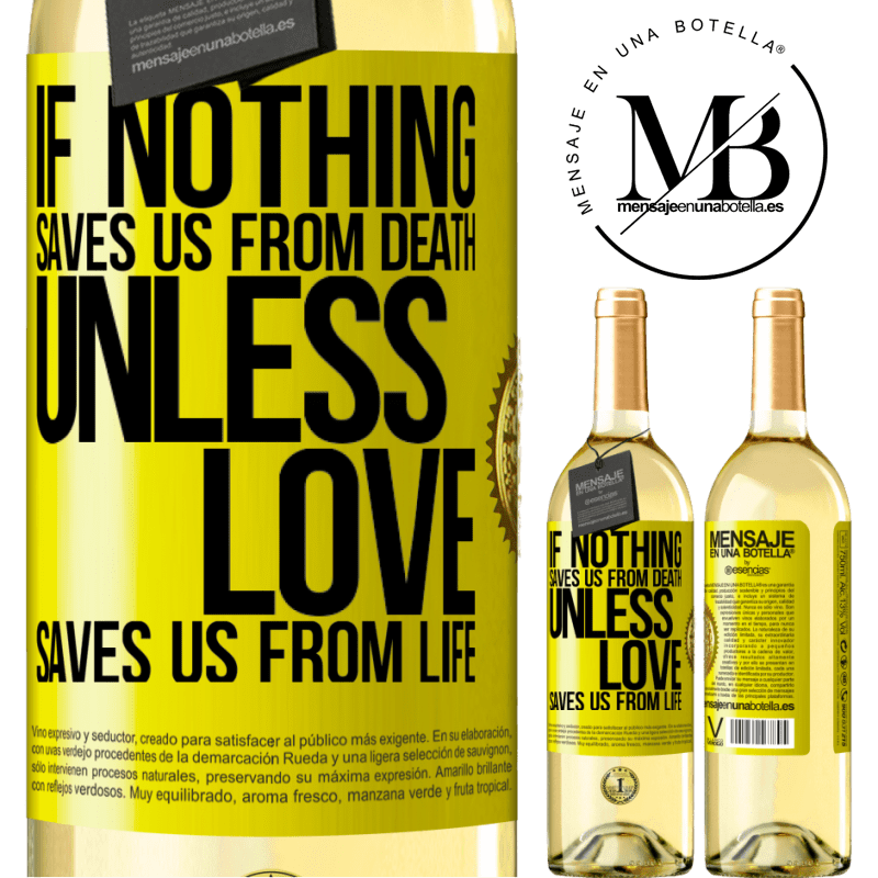 24,95 € Free Shipping   White Wine WHITE Edition If nothing saves us from death, unless love saves us from life Yellow Label. Customizable label Young wine Harvest 2020 Verdejo