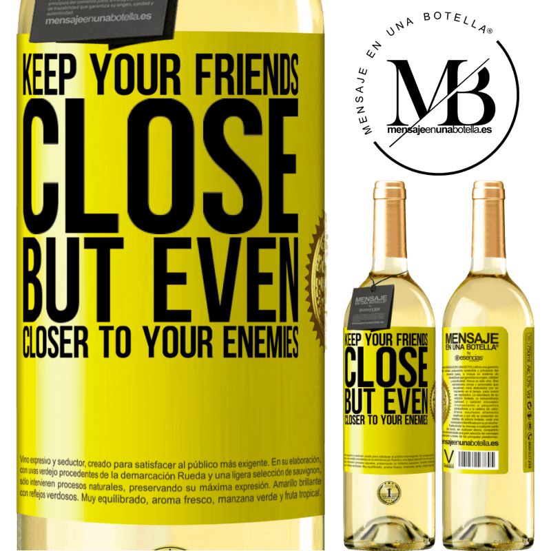24,95 € Free Shipping | White Wine WHITE Edition Keep your friends close, but even closer to your enemies Yellow Label. Customizable label Young wine Harvest 2020 Verdejo