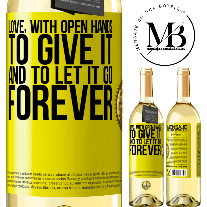 24,95 € Free Shipping | White Wine WHITE Edition Love, with open hands. To give it, and to let it go. Forever Yellow Label. Customizable label Young wine Harvest 2020 Verdejo
