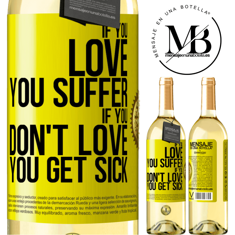 24,95 € Free Shipping | White Wine WHITE Edition If you love, you suffer. If you don't love, you get sick Yellow Label. Customizable label Young wine Harvest 2020 Verdejo
