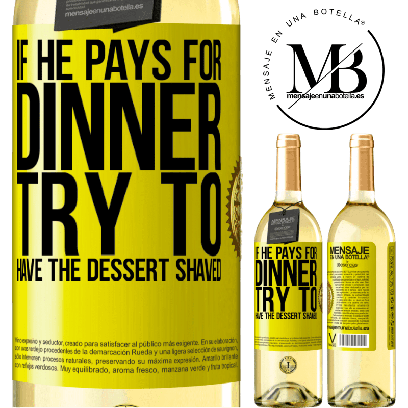 24,95 € Free Shipping | White Wine WHITE Edition If he pays for dinner, he tries to shave the dessert Yellow Label. Customizable label Young wine Harvest 2020 Verdejo