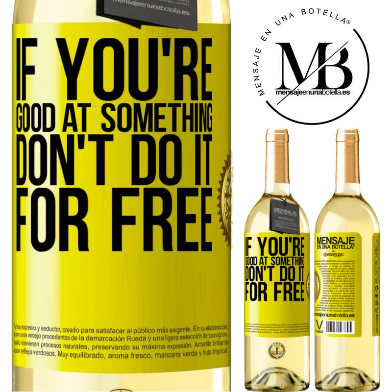 24,95 € Free Shipping | White Wine WHITE Edition If you're good at something, don't do it for free Yellow Label. Customizable label Young wine Harvest 2020 Verdejo
