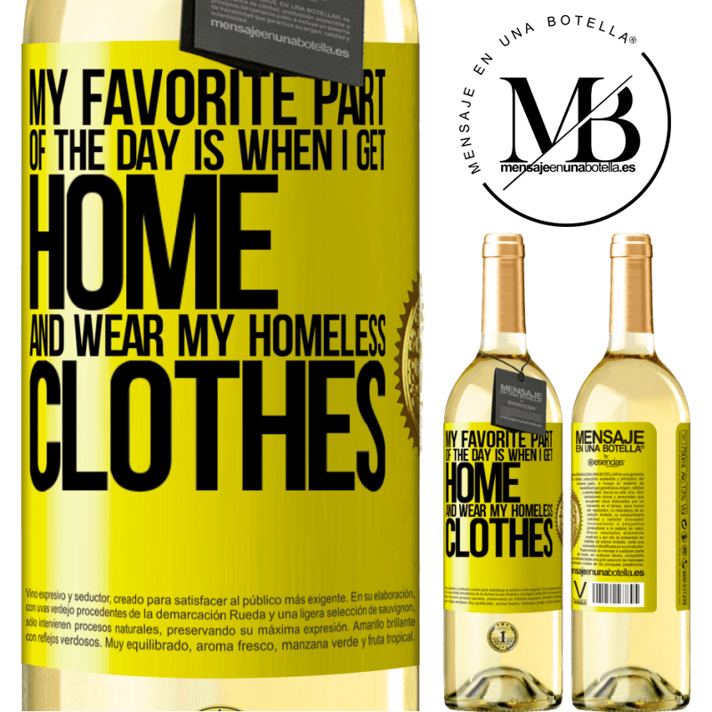 24,95 € Free Shipping | White Wine WHITE Edition My favorite part of the day is when I get home and wear my homeless clothes Yellow Label. Customizable label Young wine Harvest 2020 Verdejo