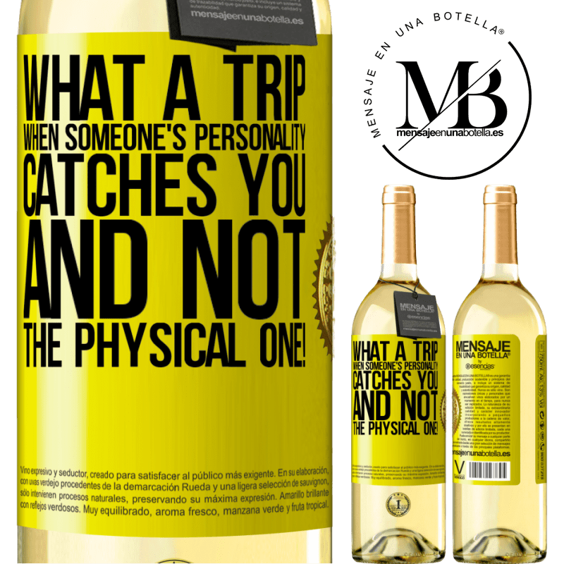 24,95 € Free Shipping   White Wine WHITE Edition what a trip when someone's personality catches you and not the physical one! Yellow Label. Customizable label Young wine Harvest 2020 Verdejo