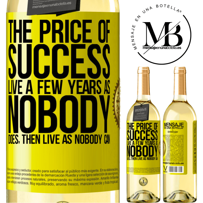24,95 € Free Shipping | White Wine WHITE Edition The price of success. Live a few years as nobody does, then live as nobody can Yellow Label. Customizable label Young wine Harvest 2020 Verdejo