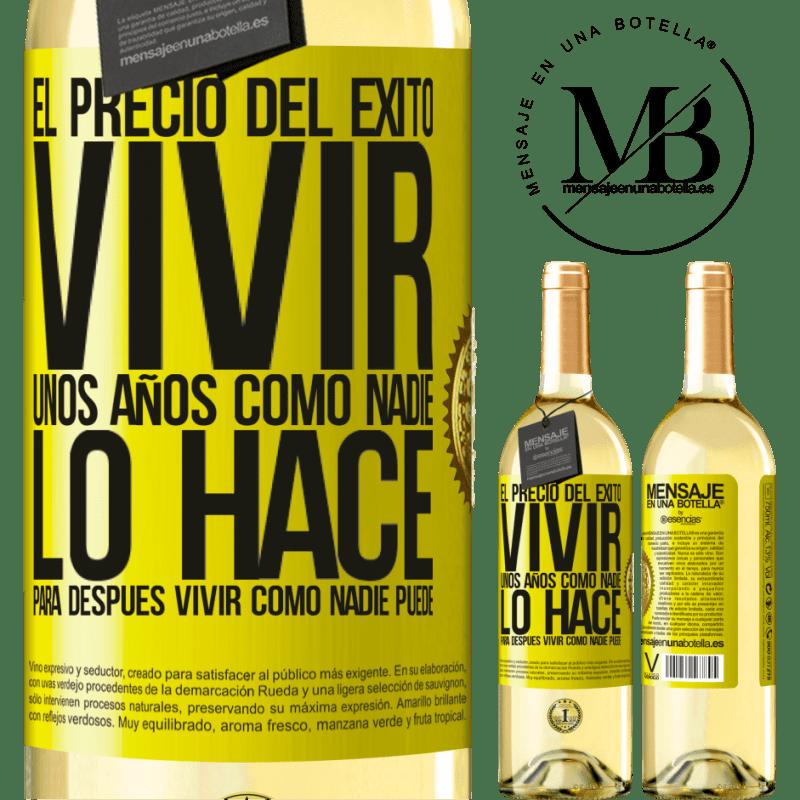 24,95 € Envoi gratuit | Vin blanc Édition WHITE Le prix du succès. Vivez quelques années comme personne, puis vivez comme personne ne peut Étiquette Jaune. Étiquette personnalisable Vin jeune Récolte 2020 Verdejo